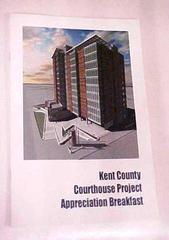 Kent County Courthouse Booklet - Project Appreciation