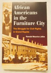 Book, African American In The Furniture City: The Struggle For Civil Rights In Grand Rapids; Softcover; 217 Pages