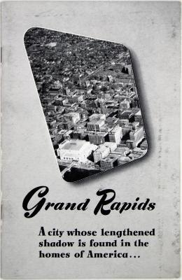 Booklet, Grand Rapids, a city whose lengthened shadow is found in homes of America